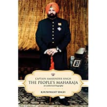 Captain Amarinder Singh: The People's Maharaja: An Authorized Biography (English Edition)