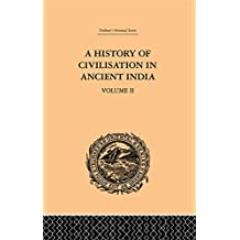 A History of Civilisation in Ancient India: Based on Sanscrit Literature: Volume II (Trubner's Oriental Series Book 2) (English Edition)