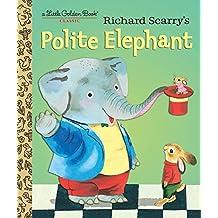 Richard Scarry's Polite Elephant (Little Golden Book) (English Edition)
