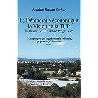 Pour Une Democratie Economique, La Vision de la Tup, Theorie de L Utilisation Progressiste