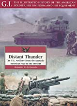 Distant Thunder: The U.S. Artillery from the Spanish-American War to the Present (G.I. Book 26) (English Edition)