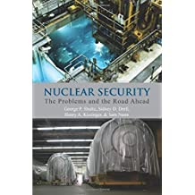 Nuclear Security: The Problems and the Road Ahead (Hoover Institution Press Publication Book 654) (English Edition)