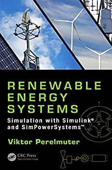 """Renewable Energy Systems: Simulation with Simulink® and SimPowerSystems™ (English Edition)"",作者:[Perelmuter, Viktor]"