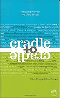 """""""Cradle to Cradle: Remaking the Way We Make Things (English Edition)"""",作者:[William McDonough, Michael Braungart]"""