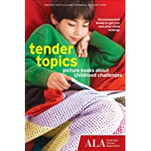 Tender Topics: Picture Books About Childhood Challenges (English Edition)