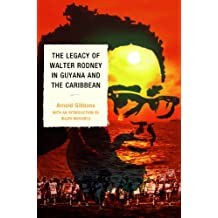 The Legacy of Walter Rodney in Guyana and the Caribbean (English Edition)