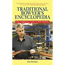 The Traditional Bowyers Encyclopedia (English Edition)