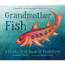 Grandmother Fish: A Child's First Book of Evolution (English Edition)