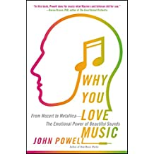 Why You Love Music: From Mozart to Metallica--The Emotional Power of Beautiful Sounds (English Edition)
