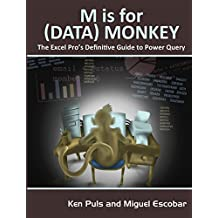 M Is for (Data) Monkey: A Guide to the M Language in Excel Power Query (English Edition)