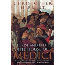 The Rise and Fall of the House of Medici (English Edition)