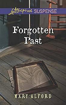 """Forgotten Past (Mills & Boon Love Inspired Suspense) (English Edition)"",作者:[Alford, Mary]"
