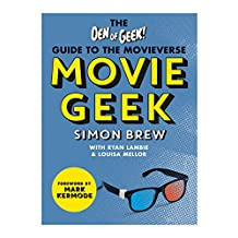 Movie Geek: The Den of Geek Guide to the Movieverse (English Edition)
