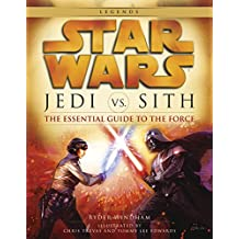 Jedi vs. Sith: Star Wars: The Essential Guide to the Force (Star Wars: Essential Guides) (English Edition)