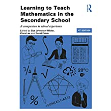 Learning to Teach Mathematics in the Secondary School: A companion to school experience (Learning to Teach Subjects in the Secondary School Series) (English Edition)
