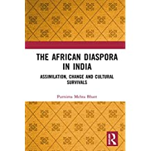 The African Diaspora in India: Assimilation, Change and Cultural Survivals (English Edition)