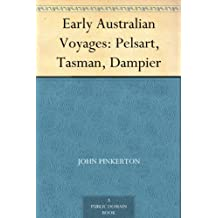 Early Australian Voyages: Pelsart, Tasman, Dampier (English Edition)