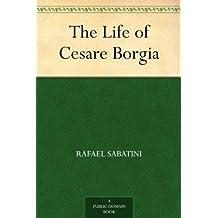 The Life of Cesare Borgia (English Edition)