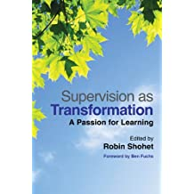 Supervision as Transformation: A Passion for Learning (English Edition)