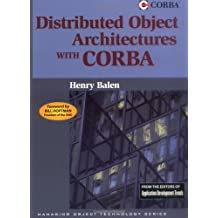 Distributed Object Architectures with CORBA (SIGS: Managing Object Technology Book 21) (English Edition)