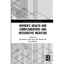 Women's Health and Complementary and Integrative Medicine (Routledge Studies in Public Health) (English Edition)