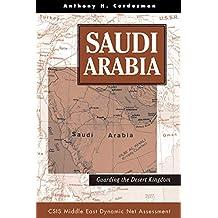 Saudi Arabia: Guarding The Desert Kingdom (Csis Middle East Dynamic Net Assessment) (English Edition)