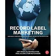 Record Label Marketing: How Music Companies Brand and Market Artists in the Digital Era (English Edition)