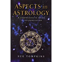 Aspects In Astrology: A Comprehensive guide to Interpretation (English Edition)