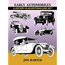 Early Automobiles: A History in Advertising Line Art, 1890-1930 (English Edition)