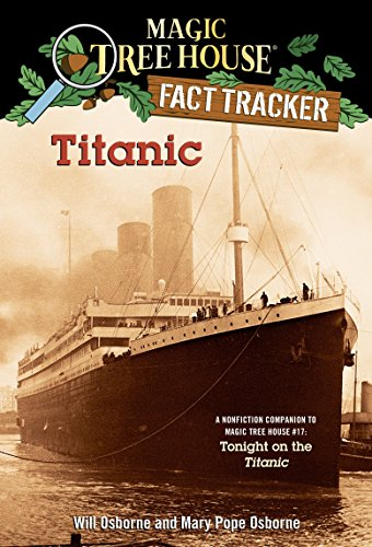 Magic Tree House Research Guide #7: Titanic: A Nonfiction Companion to Tonight on the Titanic