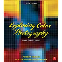 Exploring Color Photography: From Film to Pixels (English Edition)
