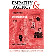 Empathy And Agency: The Problem Of Understanding In The Human Sciences (English Edition)