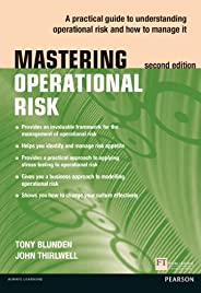 Mastering Operational Risk: A practical guide to understanding operational risk and how to manage it (The Mast