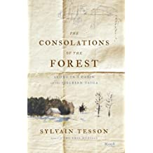 The Consolations of the Forest: Alone in a Cabin on the Siberian Taiga (English Edition)