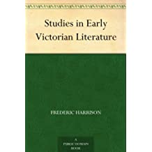 Studies in Early Victorian Literature (免费公版书) (English Edition)