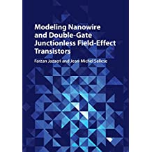 Modeling Nanowire and Double-Gate Junctionless Field-Effect Transistors (English Edition)