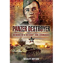 Panzer Destroyer: Memoirs of a Red Army Tank Commander (English Edition)