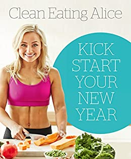 """""""Sampler: Clean Eating Alice: Kick Start Your New Year (English Edition)"""",作者:[Liveing, Alice]"""
