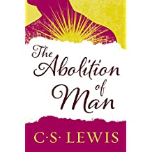 The Abolition of Man: Readings for Meditation and Reflection (Collected Letters of C.S. Lewis) (English Edition)