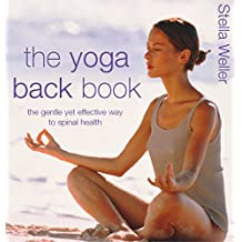 The Yoga Back Book: The Gentle Yet Effective Way to Spinal Health (English Edition)