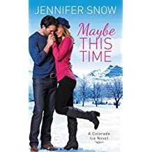 Maybe This Time (Colorado Ice Book 1) (English Edition)