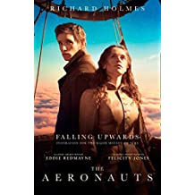 Falling Upwards: Inspiration for the Major Motion Picture The Aeronauts (English Edition)
