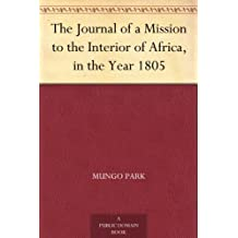 The Journal of a Mission to the Interior of Africa, in the Year 1805 (English Edition)
