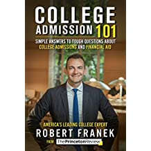 College Admission 101: Simple Answers to Tough Questions about College Admissions and Financial Aid (College Admissions Guides) (English Edition)