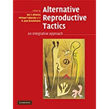 Alternative Reproductive Tactics: An Integrative Approach (English Edition)