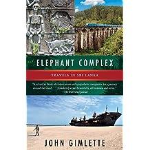 Elephant Complex: Travels in Sri Lanka (English Edition)