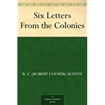 Six Letters From the Colonies (English Edition)