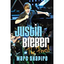 Justin Bieber: The Fever! (English Edition)
