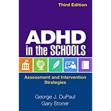 ADHD in the Schools, Third Edition: Assessment and Intervention Strategies (English Edition)