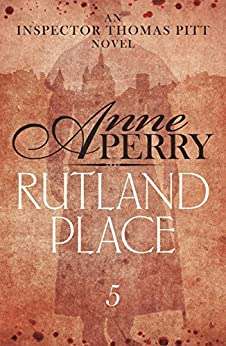 """""""Rutland Place (Thomas Pitt Mystery, Book 5): An unputdownable tale of mystery and secrets in Victorian London (English Edition)"""",作者:[Anne Perry]"""